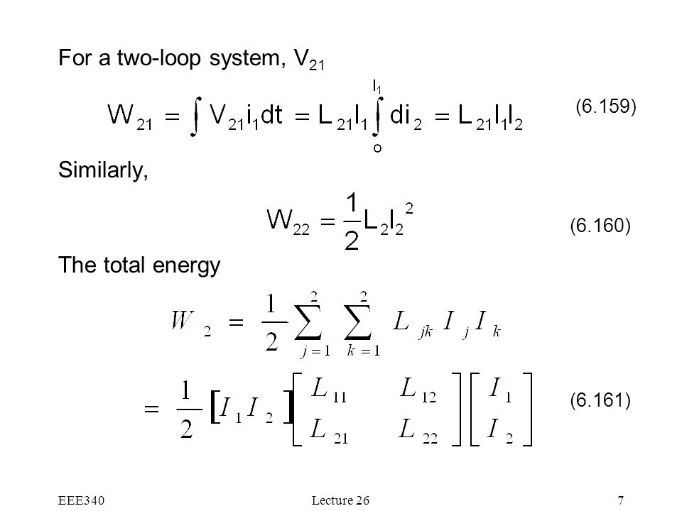 For a two-loop system, V21 Similarly, The total energy (6.159) (6.160)