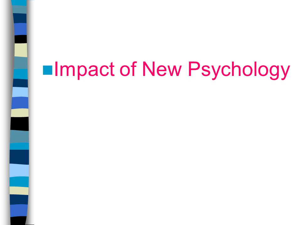 Impact of New Psychology
