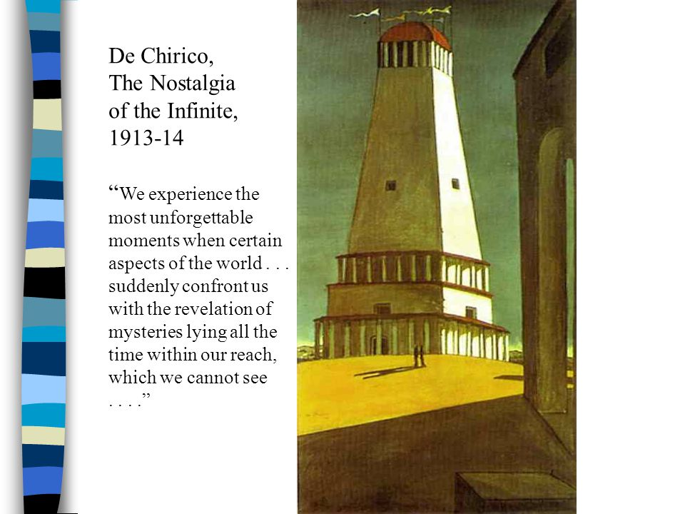 De Chirico, The Nostalgia of the Infinite, We experience the