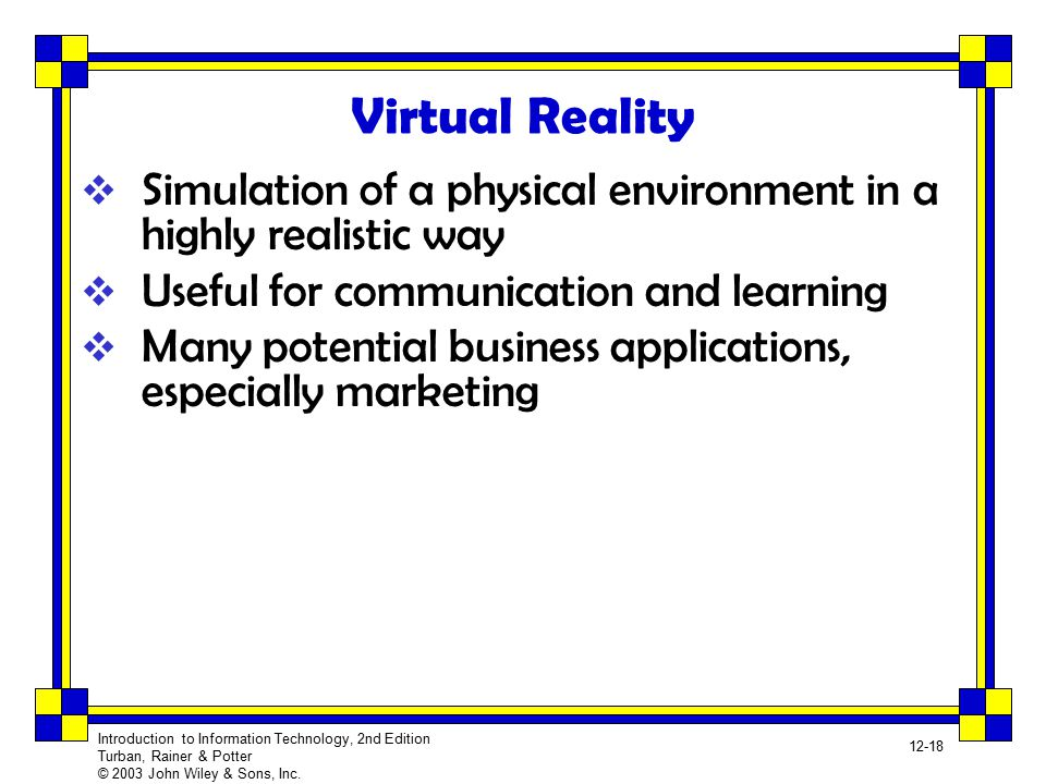 Virtual Reality Simulation of a physical environment in a highly realistic way. Useful for communication and learning.