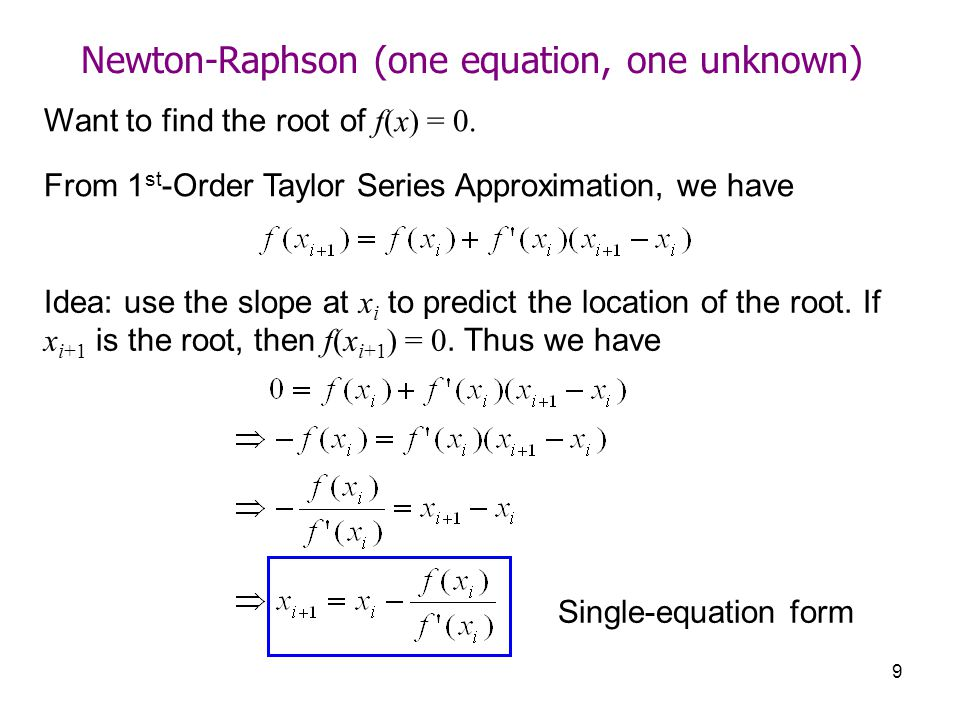Newton-Raphson (one equation, one unknown)