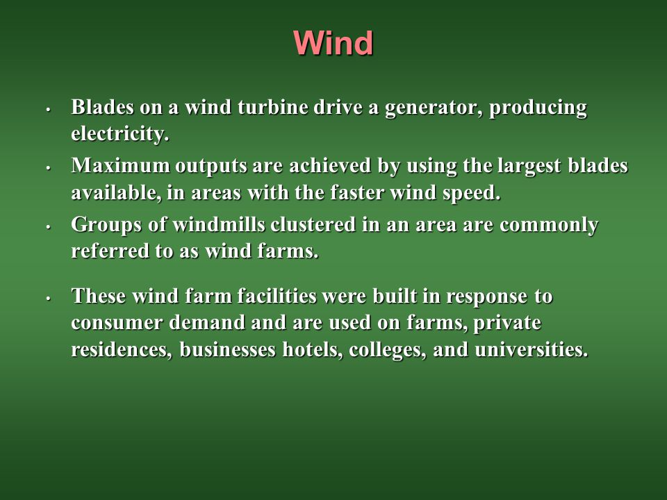 Wind Blades on a wind turbine drive a generator, producing electricity.