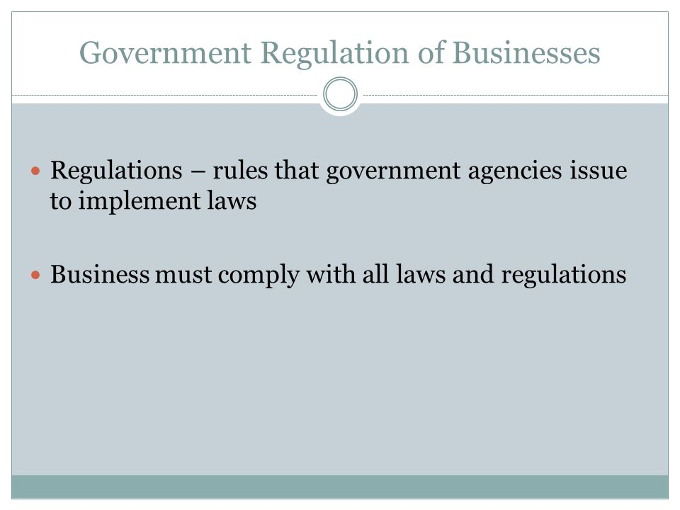 private businesses and the issue on regulation by the government Chapter 8 impediments to growth regulation and government ownership there is a great deal of ruin in a nation adam smith it is a serious mistake to compare imperfect markets with perfect.