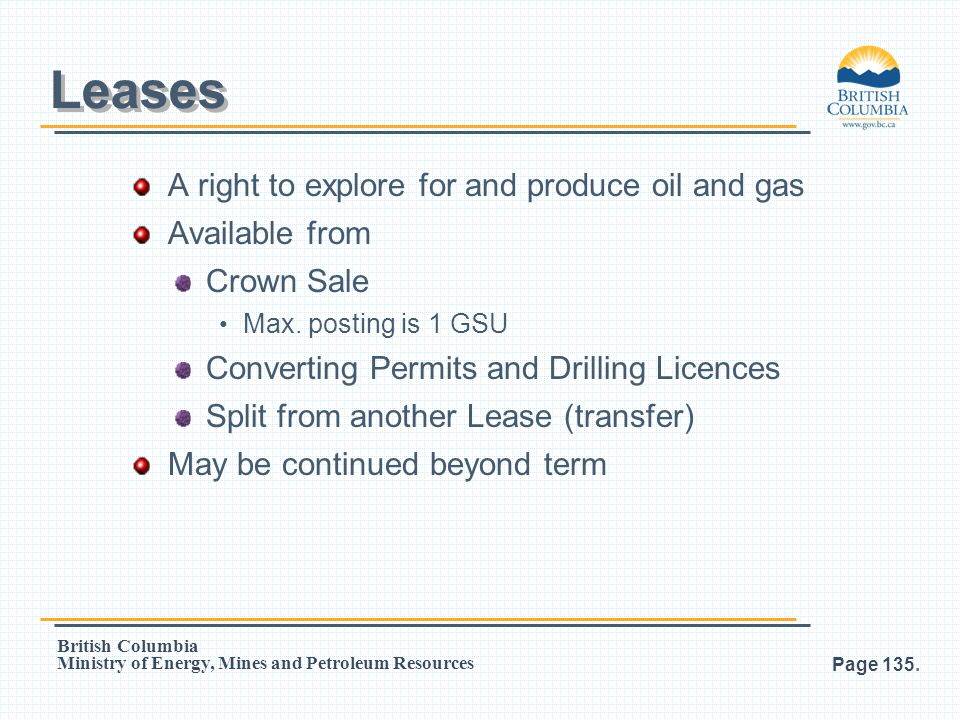 Leases A right to explore for and produce oil and gas Available from