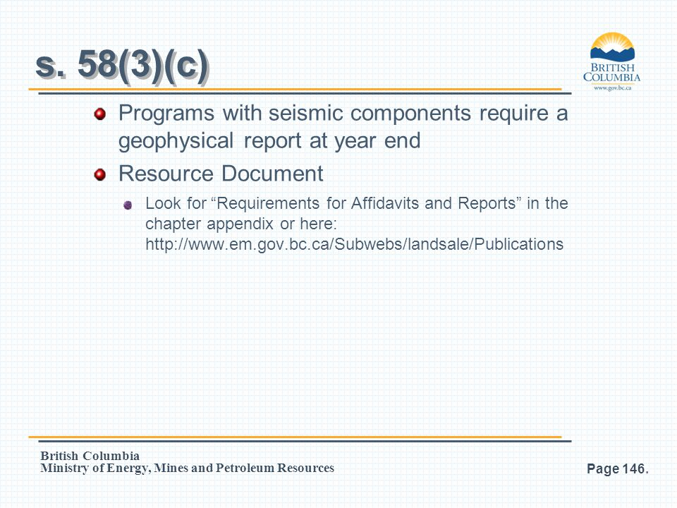 s. 58(3)(c) Programs with seismic components require a geophysical report at year end. Resource Document.