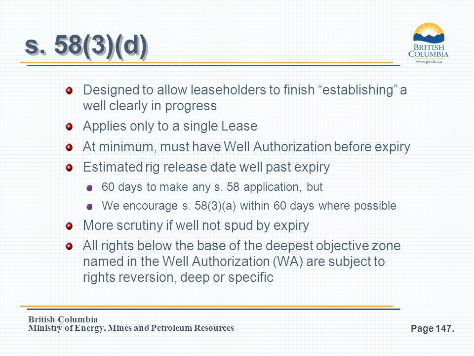 s. 58(3)(d) Designed to allow leaseholders to finish establishing a well clearly in progress. Applies only to a single Lease.