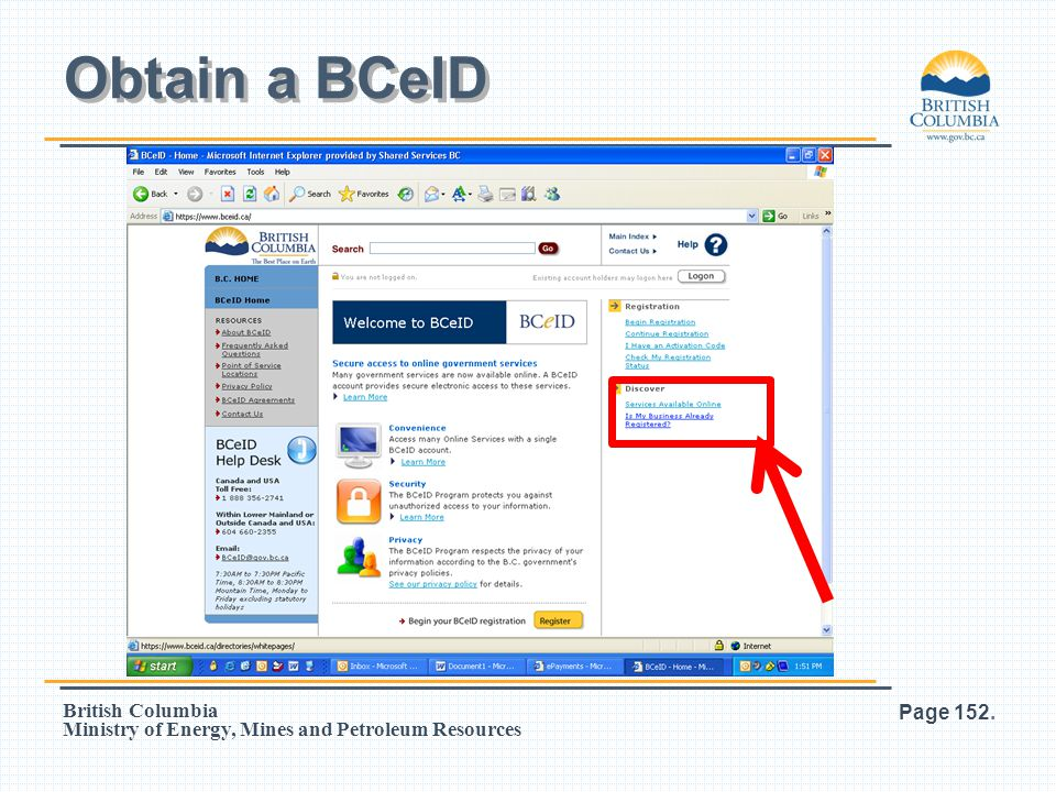 Obtain a BCeID If you are not sure if your company has a BCeID, go to the BCeID website and click on 'Is My Business Already Registered'.