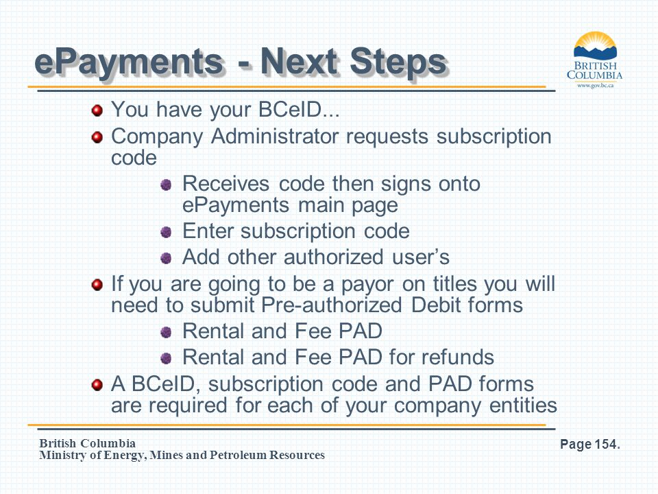 ePayments - Next Steps You have your BCeID...