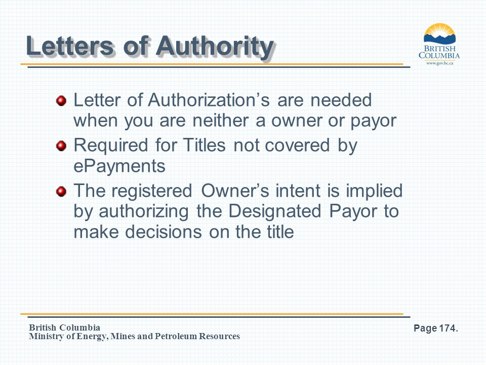 Letters of Authority Letter of Authorization's are needed when you are neither a owner or payor. Required for Titles not covered by ePayments.