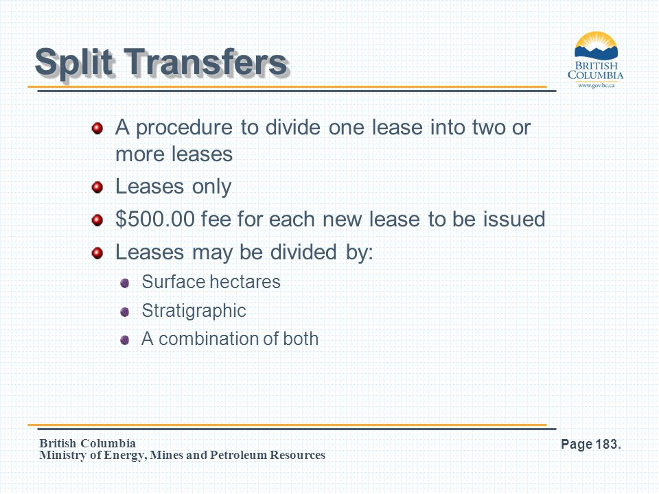 Split Transfers A procedure to divide one lease into two or more leases. Leases only. $500.00 fee for each new lease to be issued.