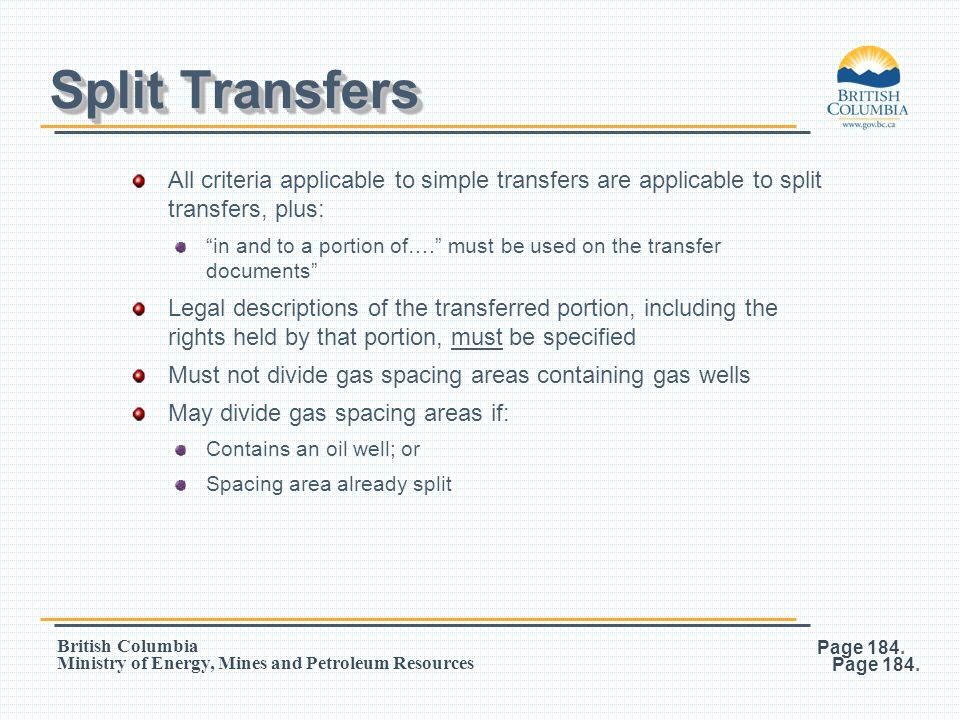 Split Transfers All criteria applicable to simple transfers are applicable to split transfers, plus: