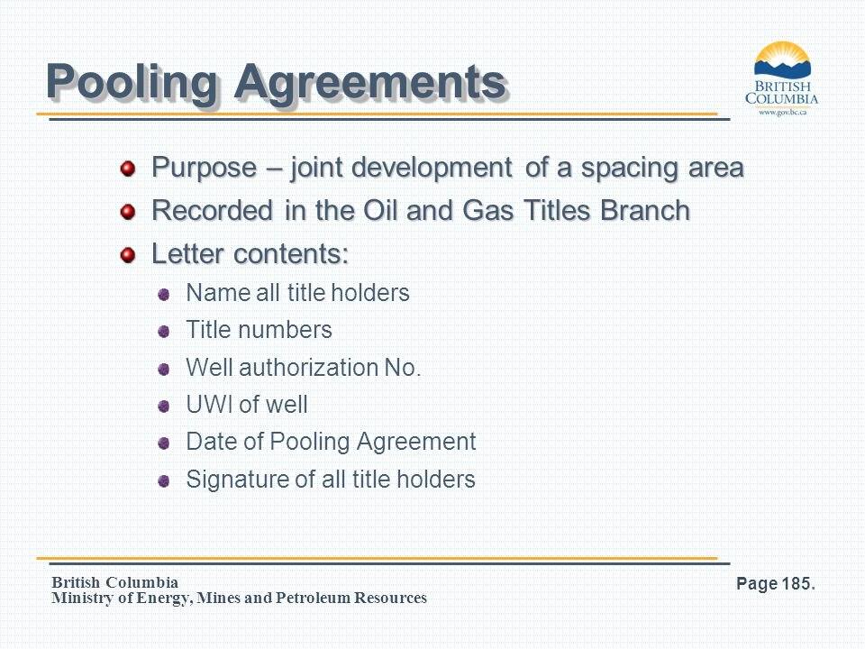 Pooling Agreements Purpose – joint development of a spacing area