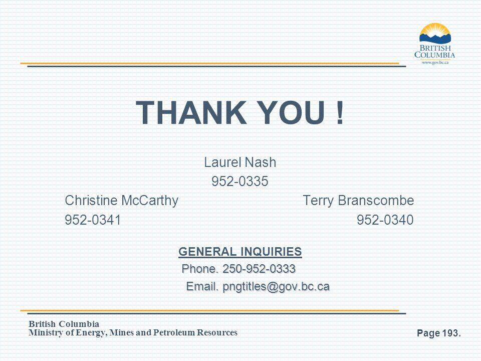 THANK YOU ! Laurel Nash 952-0335 Christine McCarthy Terry Branscombe