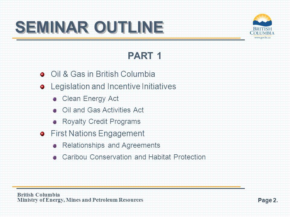 SEMINAR OUTLINE PART 1 Oil & Gas in British Columbia