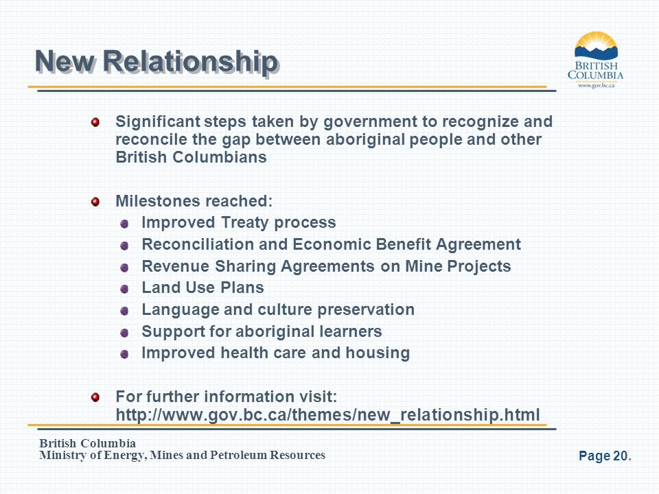 New Relationship Significant steps taken by government to recognize and reconcile the gap between aboriginal people and other British Columbians.