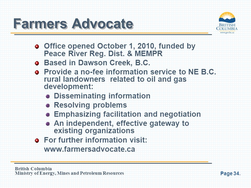 Farmers Advocate Office opened October 1, 2010, funded by Peace River Reg. Dist. & MEMPR. Based in Dawson Creek, B.C.