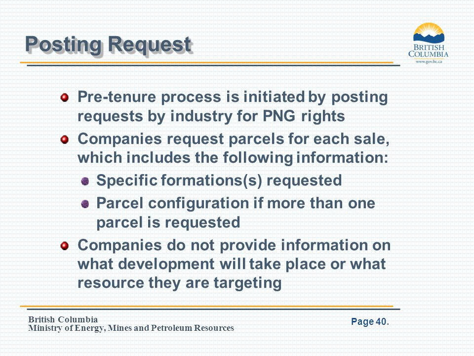 Posting Request Pre-tenure process is initiated by posting requests by industry for PNG rights.