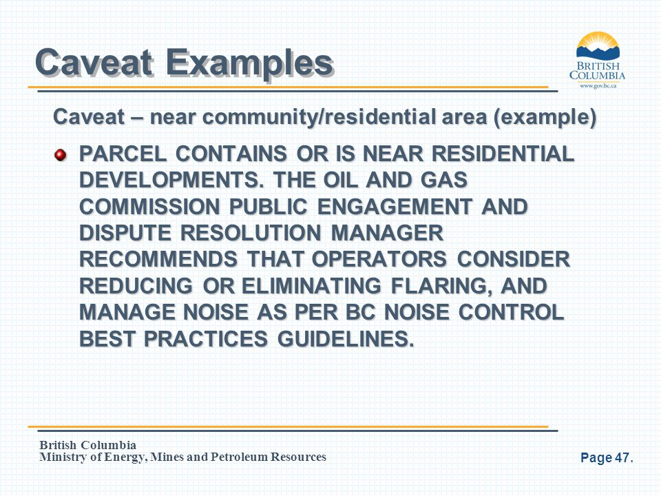 Caveat Examples Caveat – near community/residential area (example)