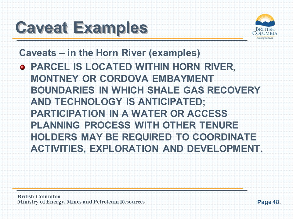 Caveat Examples Caveats – in the Horn River (examples)