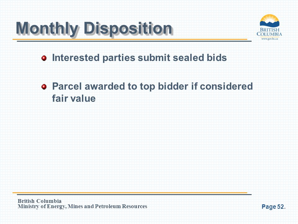 Monthly Disposition Interested parties submit sealed bids