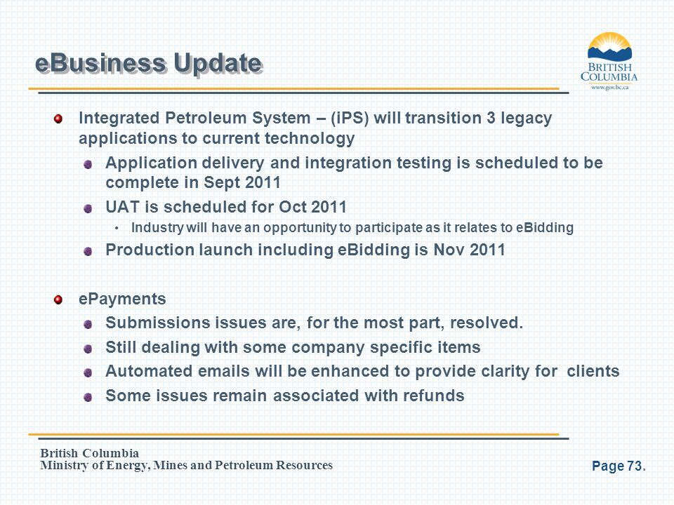 eBusiness Update Integrated Petroleum System – (iPS) will transition 3 legacy applications to current technology.
