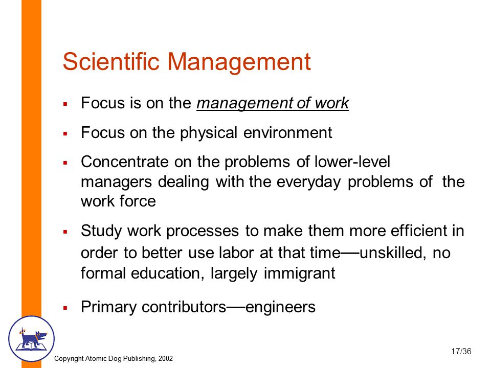 scientific management evolution of scientific school of thought A century after the publication of taylor's theory of scientific management, the challenges, already century, resulting in theoretical schools of thought either accepting and improving on, or rejecting some of movements, the objective of this paper is to explore the principles of scientific management as presented in 1911 in.