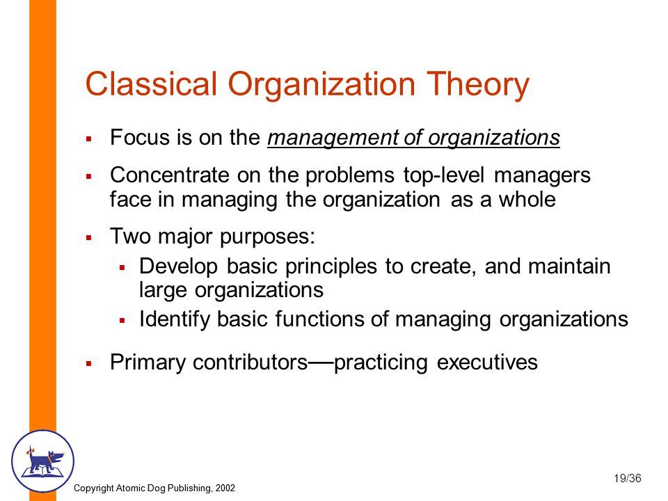 the classical theory of organisation and Organization theories 1 there are several theories which explain the organizationand its structure classical organization theory includes thescientific management approach, webers bureaucraticapproach, and administrative theoryorganization theoriesclassical organization theory scientific management approach webers bureaucratic approach administrative theoryneoclassical theorymodern.