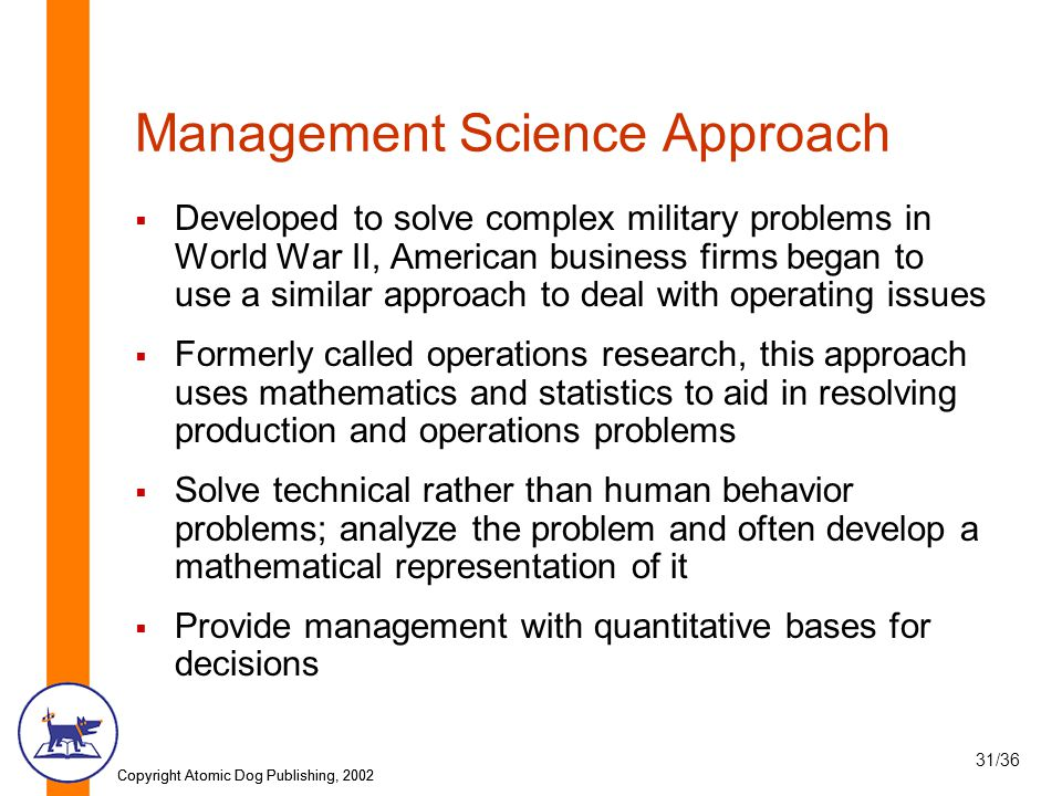 mathematical or management science approach management science approach Management science is characterized by a scientific approach to managerial   mathematical programming, and especially linear programming, is one of the.