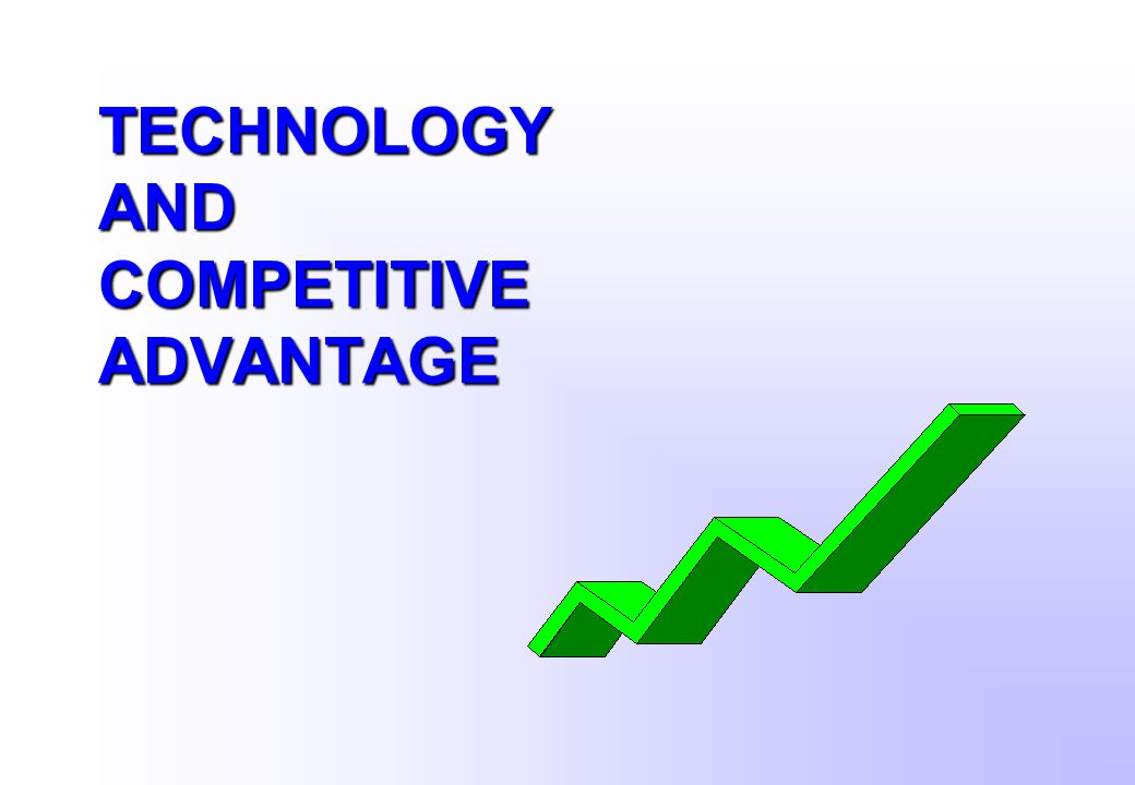 competitive advantage in technology industries A competitive advantage in global business information technology essay 10 introduction there are tremendous changes happen.