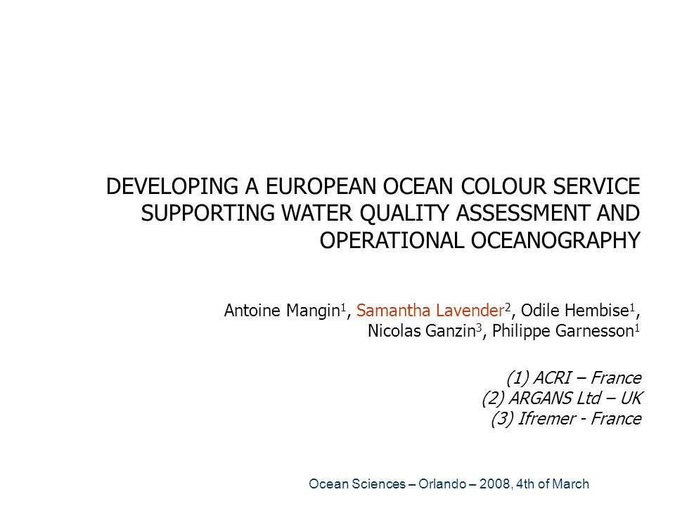 DEVELOPING A EUROPEAN OCEAN COLOUR SERVICE SUPPORTING WATER QUALITY ASSESSMENT AND OPERATIONAL OCEANOGRAPHY