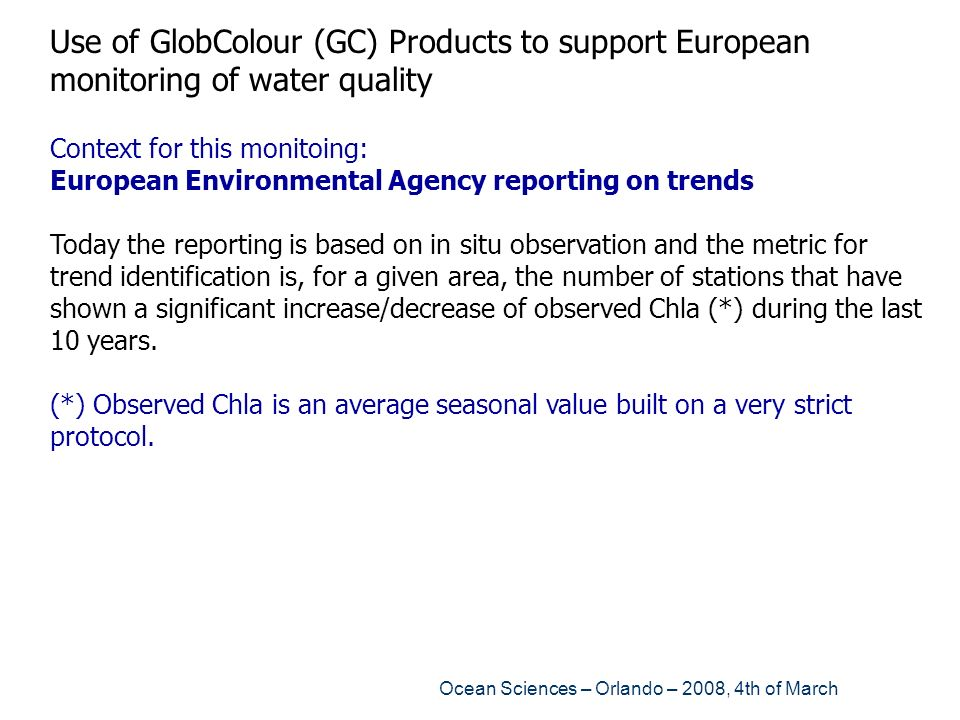 Use of GlobColour (GC) Products to support European monitoring of water quality