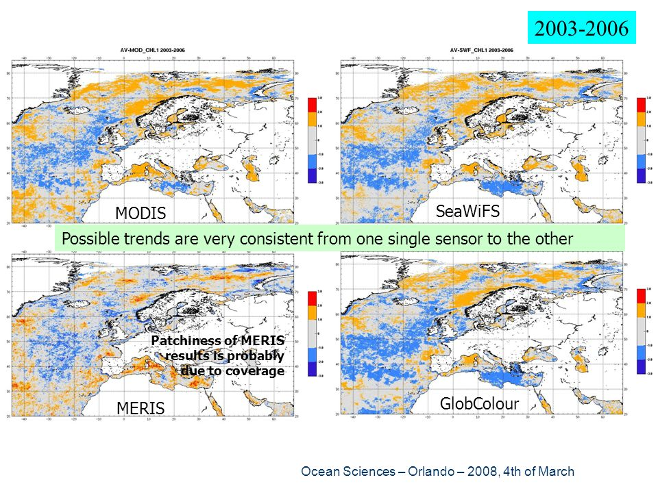 2003-2006 MODIS. SeaWiFS. Possible trends are very consistent from one single sensor to the other.