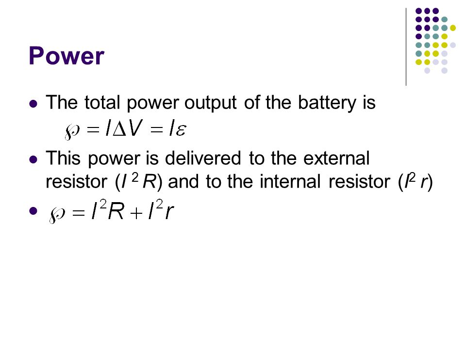 Power The total power output of the battery is