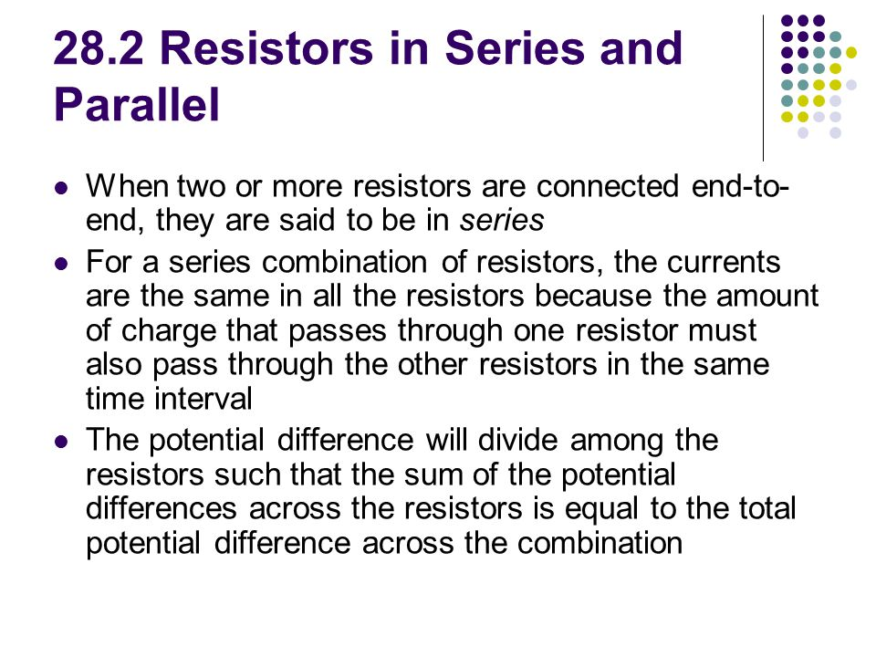 28.2 Resistors in Series and Parallel