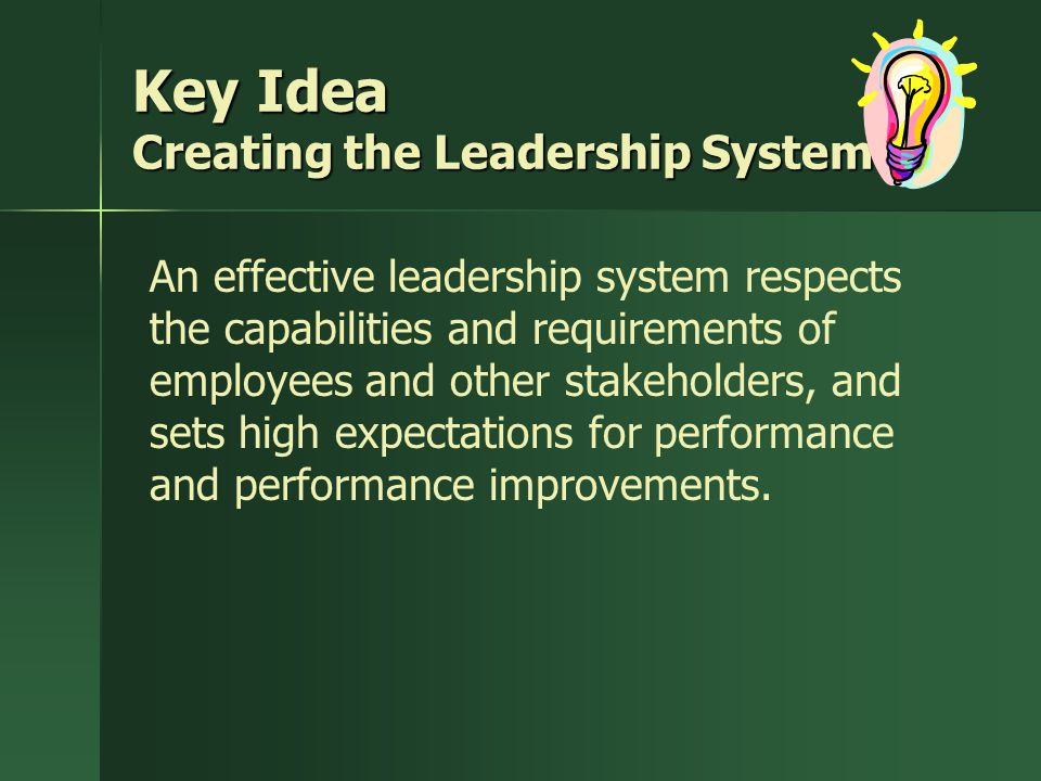 Key Idea Creating the Leadership System