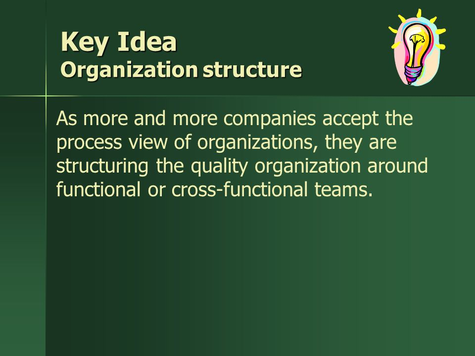 Key Idea Organization structure