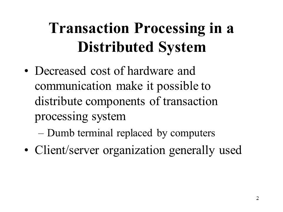 the transaction processing systems Transaction processing systems usually use two types of memory  redo process see transaction processing  transaction failures see transaction processing.