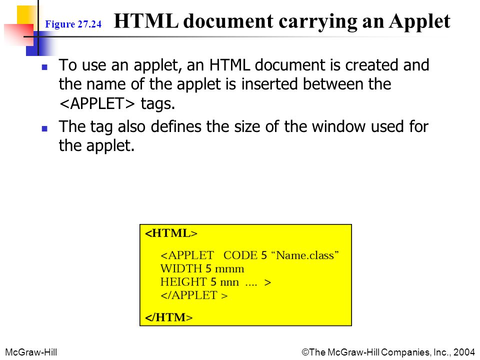 The tag also defines the size of the window used for the applet.