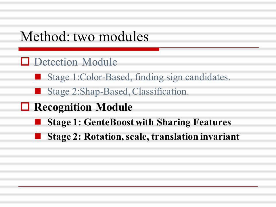 Method: two modules Detection Module Recognition Module