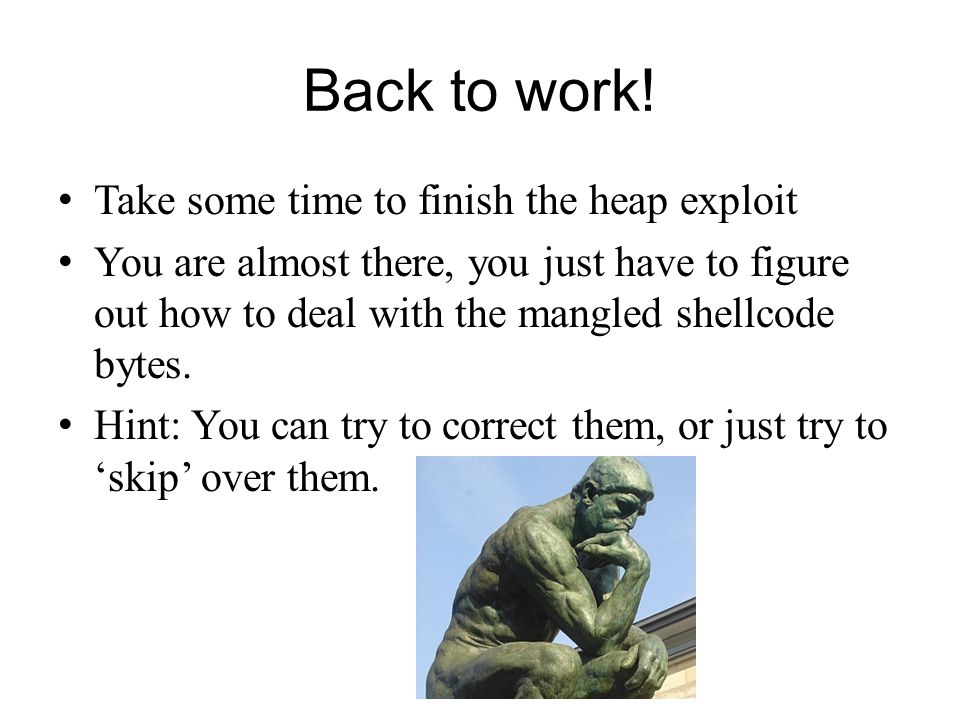 Back to work! Take some time to finish the heap exploit