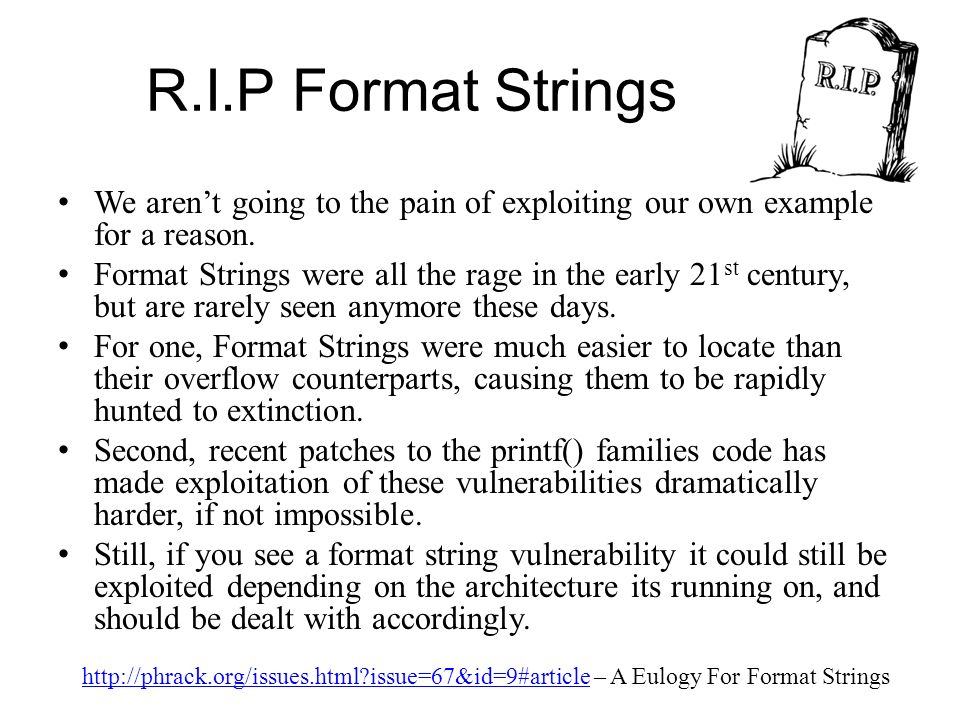 R.I.P Format Strings We aren't going to the pain of exploiting our own example for a reason.