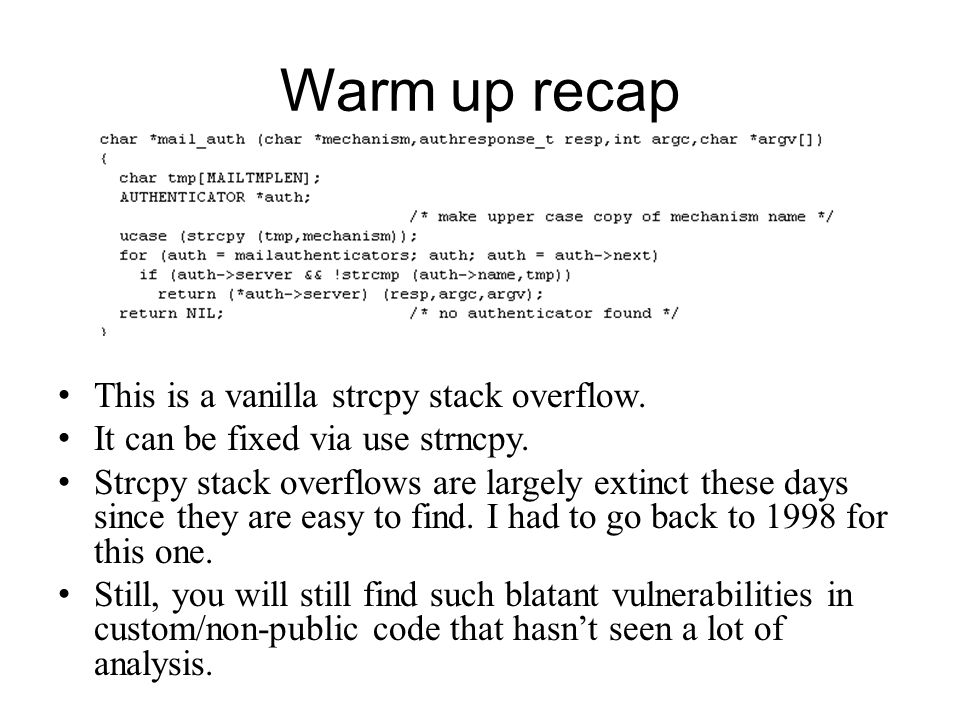 Warm up recap This is a vanilla strcpy stack overflow.