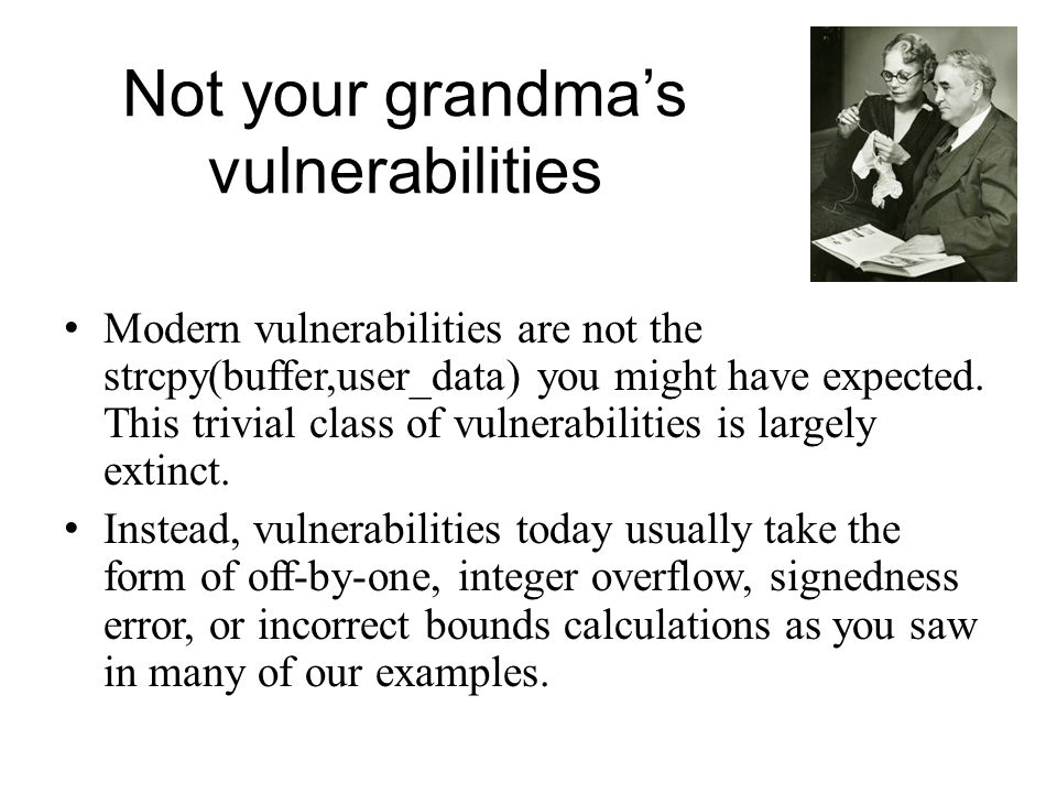 Not your grandma's vulnerabilities
