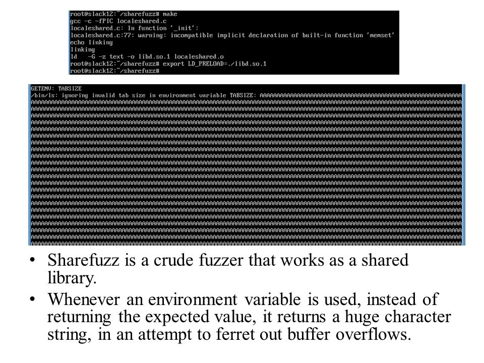 Sharefuzz is a crude fuzzer that works as a shared library.