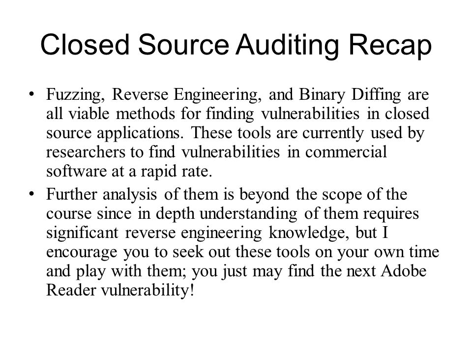 Closed Source Auditing Recap
