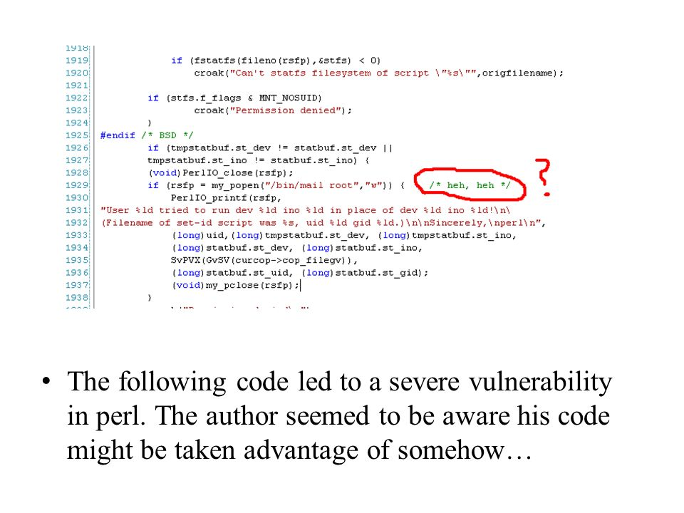 The following code led to a severe vulnerability in perl