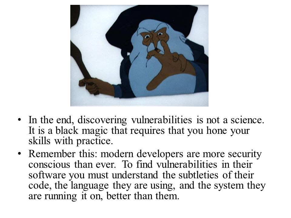 In the end, discovering vulnerabilities is not a science