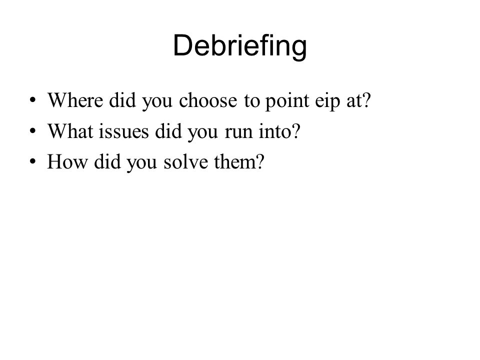 Debriefing Where did you choose to point eip at
