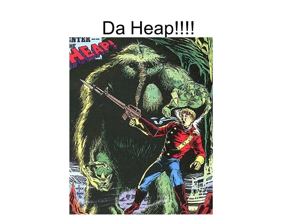 Da Heap!!!!